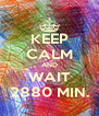 KEEP CALM AND WAIT 2880 MIN. - Personalised Poster A4 size