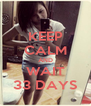 KEEP CALM AND WAIT 33 DAYS - Personalised Poster A4 size