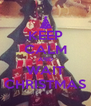 KEEP CALM AND WAIT CHRISTMAS - Personalised Poster A4 size