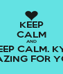 KEEP CALM AND WAIT. DO NOT KEEP CALM. KYRA IS AMAZING. SHE IS TOO AMAZING FOR YOU TO BE CALM - Personalised Poster A4 size