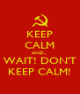 KEEP CALM AND... WAIT! DON'T KEEP CALM! - Personalised Poster A4 size