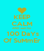 KEEP CALM AND wait for  100 DaYs  Of SuMmEr  - Personalised Poster A4 size