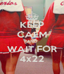 KEEP CALM AND WAIT FOR 4x22 - Personalised Poster A4 size