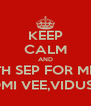 KEEP CALM AND WAIT FOR 5TH SEP FOR MEGA EVENT 2 WITH ABAZZ,ROMI VEE,VIDUSHI N DJ RAMBO - Personalised Poster A4 size