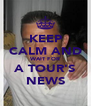 KEEP CALM AND WAIT FOR A TOUR'S NEWS - Personalised Poster A4 size