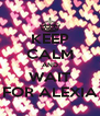KEEP CALM AND WAIT FOR ALEXIA - Personalised Poster A4 size