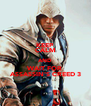 KEEP CALM AND WAIT FOR ASSASSIN'S CREED 3 - Personalised Poster A4 size