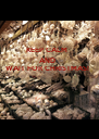 KEEP CALM  AND WAIT FOR CHRISTMAS! - Personalised Poster A4 size