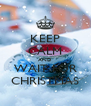 KEEP CALM AND WAIT FOR CHRISTMAS - Personalised Poster A4 size