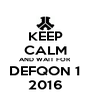 KEEP CALM AND WAIT FOR DEFQON 1 2016 - Personalised Poster A4 size