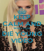 KEEP CALM AND WAIT FOR DIE YOUNG VIDEO - Personalised Poster A4 size