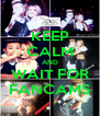 KEEP CALM AND WAIT FOR FANCAMS - Personalised Poster A4 size