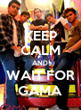 KEEP CALM AND WAIT FOR GAMA - Personalised Poster A4 size