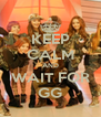 KEEP CALM AND WAIT FOR GG - Personalised Poster A4 size