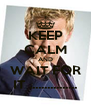 KEEP CALM AND WAIT FOR IT ................ - Personalised Poster A4 size