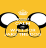KEEP CALM AND WAIT FOR JAKE THE DOG - Personalised Poster A4 size