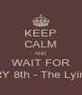 KEEP CALM AND WAIT FOR JANUARY 8th - The Lying Game - Personalised Poster A4 size