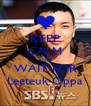 KEEP CALM AND WAIT FOR Leeteuk Oppa - Personalised Poster A4 size