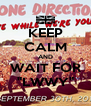 "KEEP CALM AND WAIT FOR ""LWWY"" - Personalised Poster A4 size"