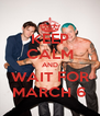KEEP CALM AND WAIT FOR MARCH 6 - Personalised Poster A4 size