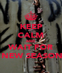 KEEP CALM AND WAIT FOR  NEW SEASON - Personalised Poster A4 size