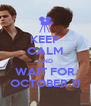 KEEP CALM AND WAIT FOR OCTOBER 11 - Personalised Poster A4 size