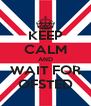KEEP CALM AND WAIT FOR OFSTED - Personalised Poster A4 size