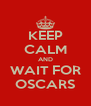 KEEP CALM AND WAIT FOR OSCARS - Personalised Poster A4 size