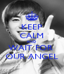 KEEP CALM AND WAIT FOR  OUR ANGEL - Personalised Poster A4 size
