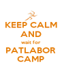 KEEP CALM AND wait for PATLABOR CAMP - Personalised Poster A4 size