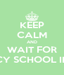 KEEP CALM AND WAIT FOR PHARMACY SCHOOL INTERVIEW - Personalised Poster A4 size