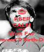 KEEP CALM AND Wait For Ranveer'S Birth-Day - Personalised Poster A4 size
