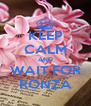 KEEP CALM AND WAIT FOR RONZA - Personalised Poster A4 size