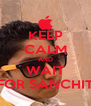 KEEP CALM AND WAIT FOR SANCHIT - Personalised Poster A4 size