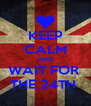 KEEP CALM AND WAIT FOR  THE 24TH  - Personalised Poster A4 size