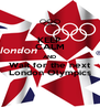 KEEP CALM AND Wait for the next London Olympics - Personalised Poster A4 size