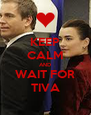 KEEP CALM AND WAIT FOR TIVA - Personalised Poster A4 size