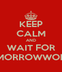 KEEP CALM AND WAIT FOR TOMORROWWORLD - Personalised Poster A4 size