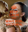 KEEP CALM AND WAIT FOR  VICTORIA - Personalised Poster A4 size