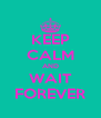 KEEP CALM AND WAIT FOREVER - Personalised Poster A4 size