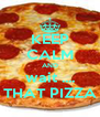 KEEP CALM AND wait .... IS THAT PIZZA ?! - Personalised Poster A4 size