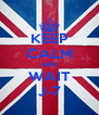 KEEP CALM AND WAIT J-7 - Personalised Poster A4 size