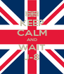 KEEP CALM AND WAIT J-8 - Personalised Poster A4 size
