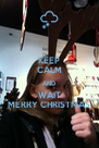 KEEP CALM AND WAIT MERRY CHRISTMAS - Personalised Poster A4 size