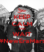 KEEP CALM AND WAIT #NewEraMars - Personalised Poster A4 size