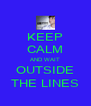 KEEP CALM AND WAIT OUTSIDE THE LINES - Personalised Poster A4 size