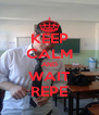 KEEP CALM AND WAIT REPE - Personalised Poster A4 size