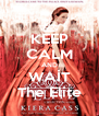 KEEP CALM AND WAİT The Elite - Personalised Poster A4 size