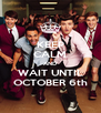 KEEP CALM AND WAIT UNTIL OCTOBER 6th - Personalised Poster A4 size