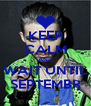 KEEP CALM AND WAIT UNTIL SEPTEMBR - Personalised Poster A4 size